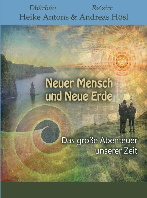 Neuer Mensch und Neue Erde Teil 1