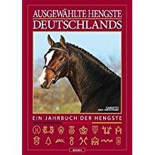 Ausgewählte Hengste Deutschlands 2010/2011 - Ein Jahrbuch der Hengste