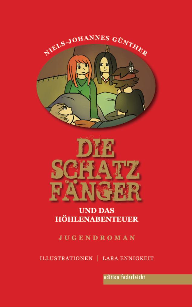 """Roman-Cover """"Die Schatzfänger und das Höhlenabenteuer"""", Kinder-/Jugendroman für 8-12 Jahre"""
