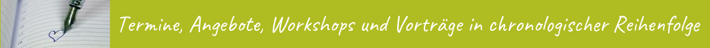 Termine, Veranstaltungen, Angebote, Workshops, Vorträge, Praxis, Kinesiologie, Psychotherapie, Sendling, München