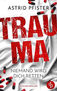 Astrid Pfister: Trauma