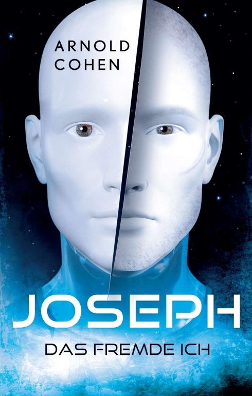 Arnold Cohen: Joseph. Das fremde ICh