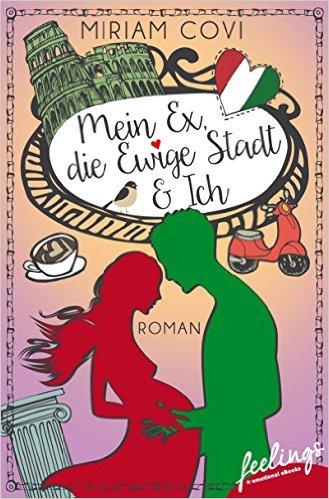 """Cover """"Mein Ex, die Ewige Stadt und Ich"""""""
